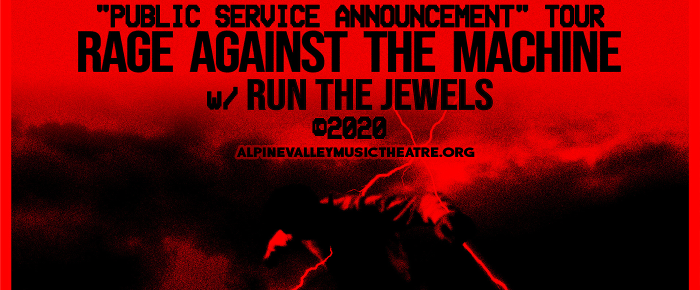 Rage Against The Machine & Run The Jewels [CANCELLED] at Alpine Valley Music Theatre